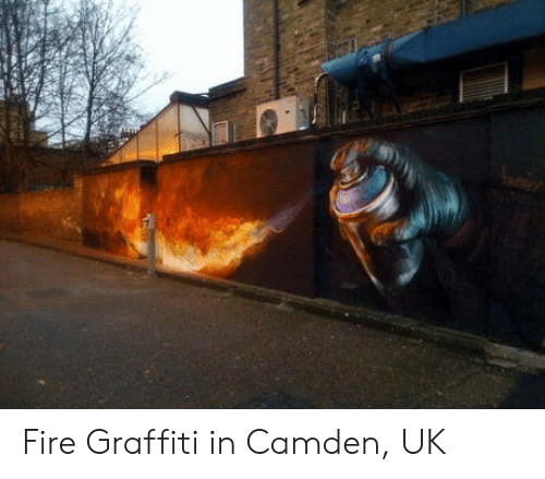 Fire, Graffiti, and Camden: Fire Graffiti in Camden, UK