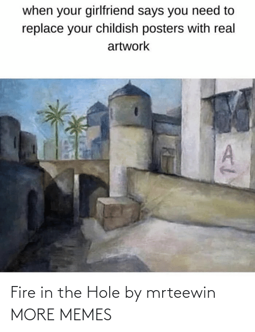 hole: Fire in the Hole by mrteewin MORE MEMES