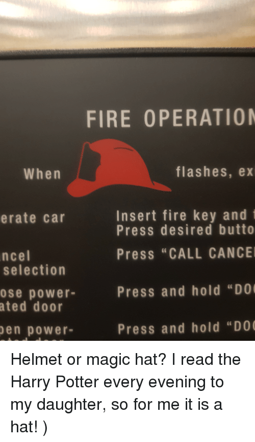 """Fire, Funny, and Harry Potter: FIRE OPERATION  When  flashes, ex  Insert fire key and  Press desired butto  erate car  Press """"CALL CANCE  Press and hold """"DO  Press and hold """"DO  ncel  selection  ose power-  ated door  en power-"""