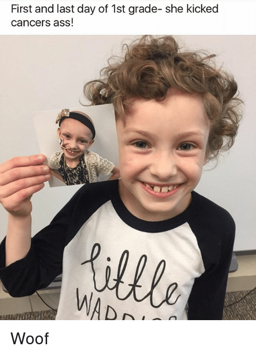 Woofe: First and last day of 1st grade- she kicked  cancers ass! Woof