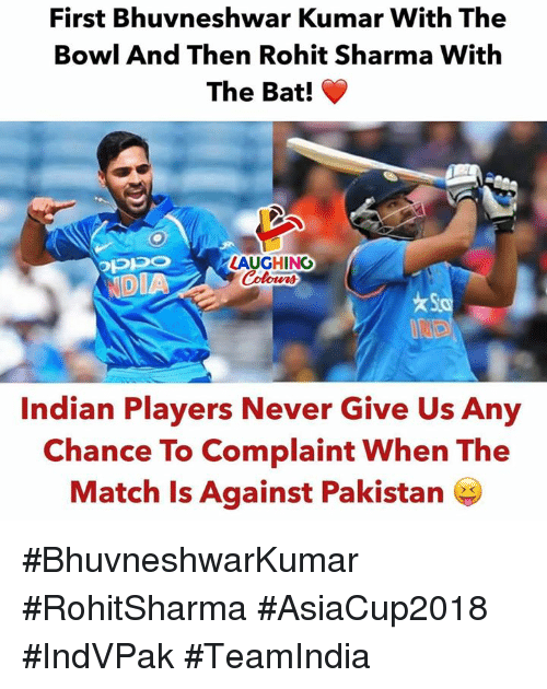 Kumar: First Bhuvneshwar Kumar With The  Bowl And Then Rohit Sharma With  The Bat!  LAUGHING  DIA  Indian Players Never Give Us Any  Chance To Complaint When The  Match Is Against Pakistan #BhuvneshwarKumar #RohitSharma #AsiaCup2018 #IndVPak #TeamIndia