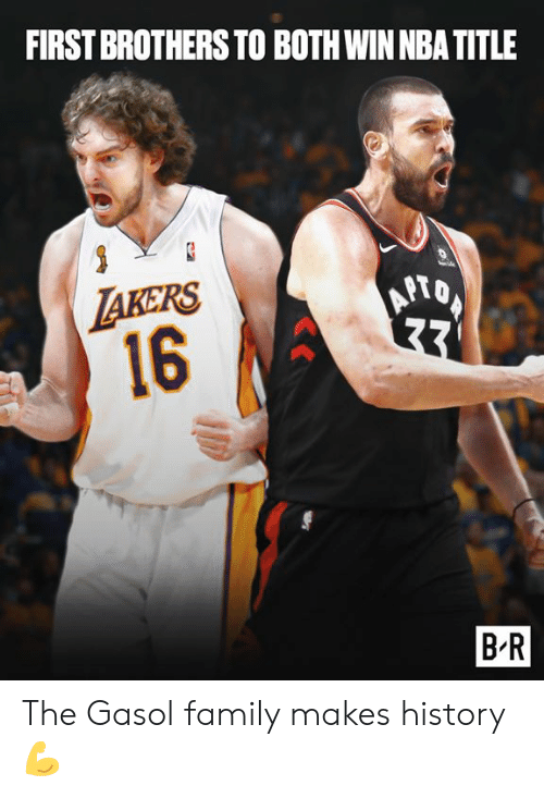 Family, Los Angeles Lakers, and Nba: FIRST BROTHERS TO BOTH WIN NBA TITLE  LAKERS  16  APTO  B R The Gasol family makes history 💪