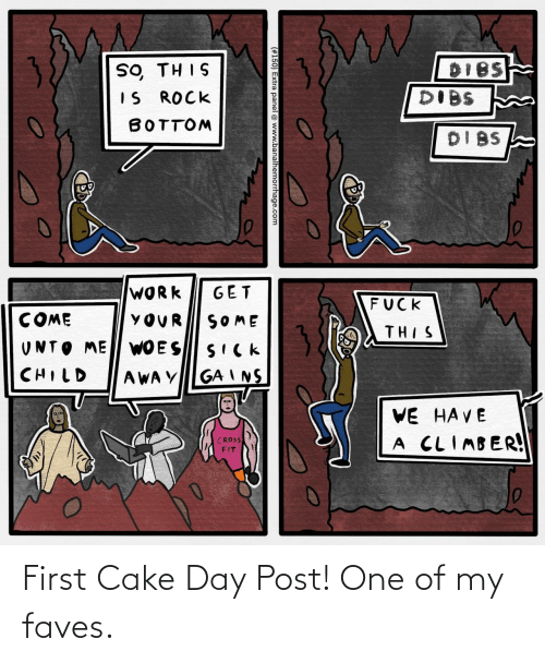 Cake Day: First Cake Day Post! One of my faves.
