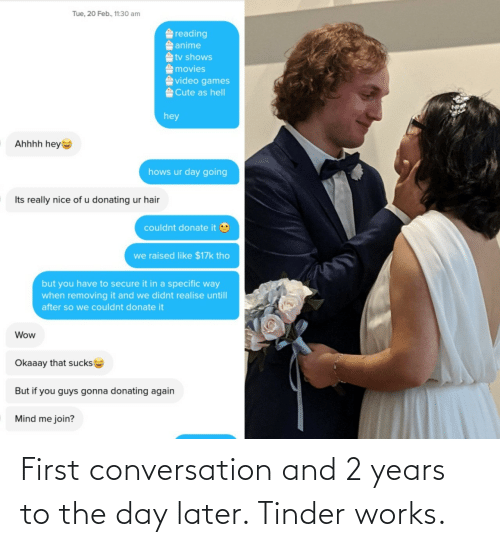 conversation: First conversation and 2 years to the day later. Tinder works.