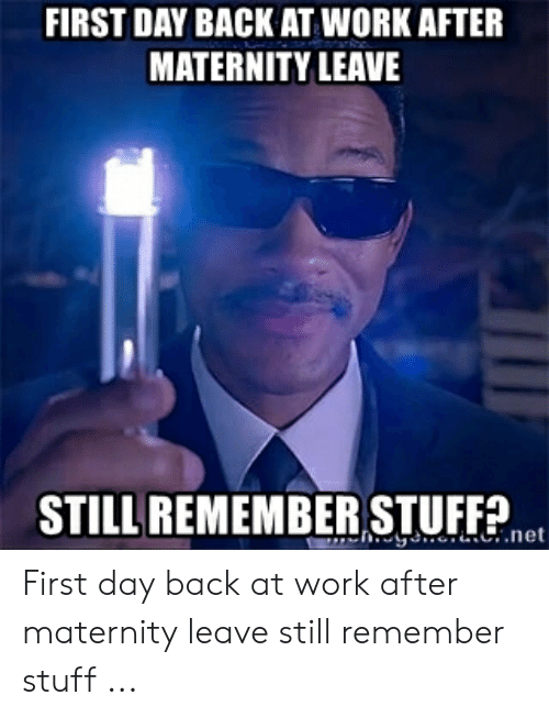 Welcome Back To Work After Maternity Leave Meme