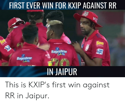 Memes, 🤖, and Llc: FIRST EVER WIN FOR KXIP AGAINST RR  Bageshree  LLC  IN JAIPUR This is KXIP's first win against RR in Jaipur.