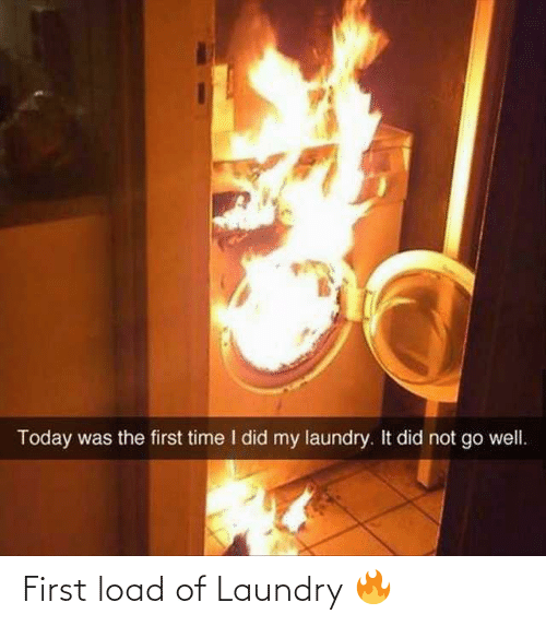 load: First load of Laundry 🔥