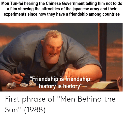 """phrase: First phrase of """"Men Behind the Sun"""" (1988)"""