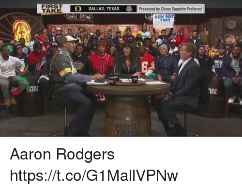 dallas texas: FIRST  TAKE  O DALLAS, TEXAS  Presented by Chase Sapphire Preferred  HOW BAUT  THEM  67  潯훤 Aaron Rodgers https://t.co/G1MallVPNw