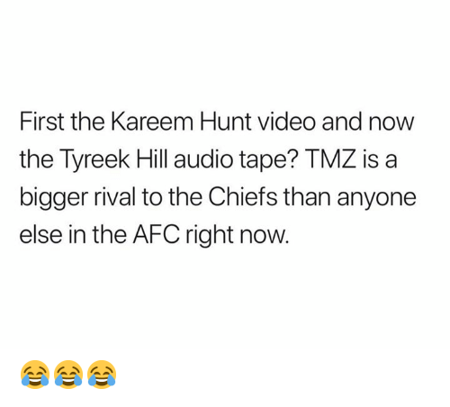 Tyreek Hill: First the Kareem Hunt video and now  the Tyreek Hill audio tape? TMZ is a  bigger rival to the Chiefs than anyone  else in the AFC right now 😂😂😂