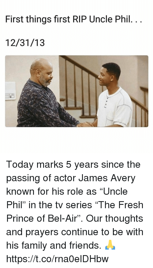 "Family, Fresh, and Fresh Prince of Bel-Air: First things first RIP Uncle Phil  12/31/13 Today marks 5 years since the passing of actor James Avery known for his role as ""Uncle Phil"" in the tv series ""The Fresh Prince of Bel-Air"". Our thoughts and prayers continue to be with his family and friends. 🙏 https://t.co/rna0elDHbw"