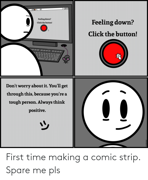 making: First time making a comic strip. Spare me pls