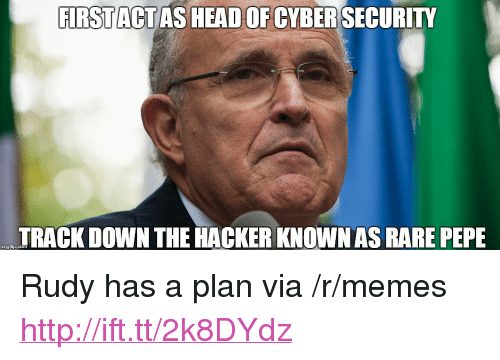 "Rare Pepe: FIRSTACTAS HEAD OF CYBERSECURITY  TRACK DOWN THE HACKER KNOWN AS RARE PEPE  mgiip.com <p>Rudy has a plan via /r/memes <a href=""http://ift.tt/2k8DYdz"">http://ift.tt/2k8DYdz</a></p>"