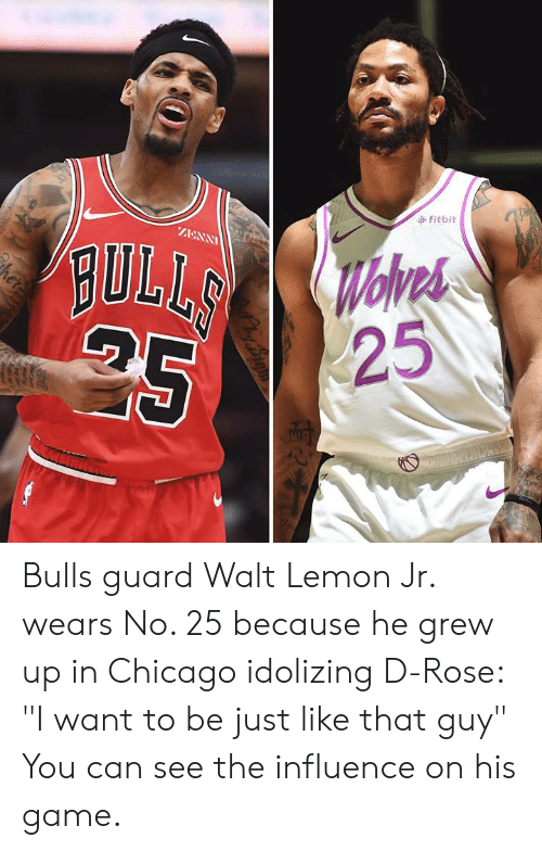 """Chicago, Bulls, and Game: fitbit  AANN  BULI  25 Bulls guard Walt Lemon Jr. wears No. 25 because he grew up in Chicago idolizing D-Rose: """"I want to be just like that guy""""  You can see the influence on his game."""