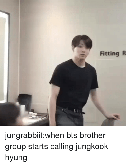 Tumblr, Blog, and Bts: Fitting R jungrabbiit:when bts brother group starts calling jungkook hyung
