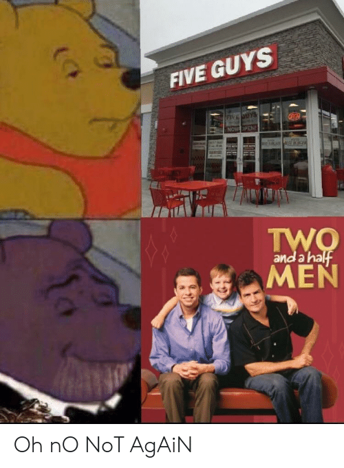 Five Guys, Five, and Oh No: FIVE GUYS  and a ha Oh nO NoT AgAiN