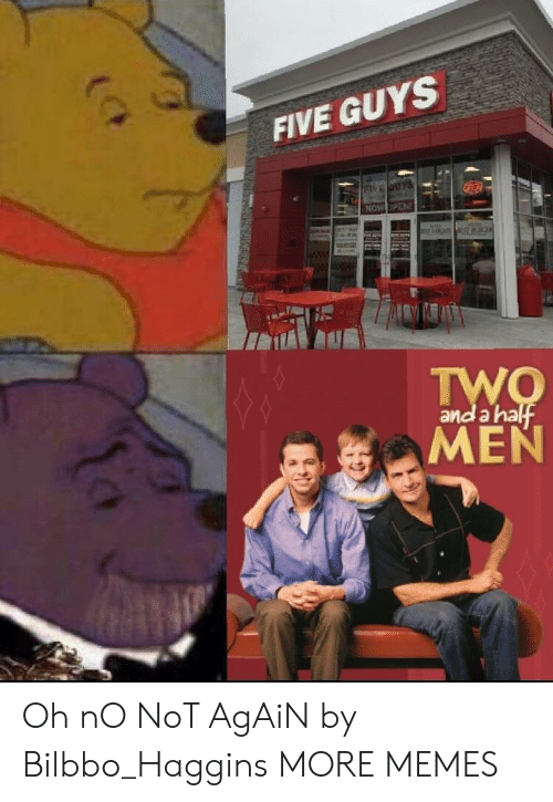 Dank, Memes, and Target: FIVE GUYS  and a ha Oh nO NoT AgAiN by Bilbbo_Haggins MORE MEMES