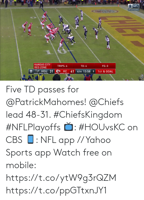 yahoo sports: Five TD passes for @PatrickMahomes!  @Chiefs lead 48-31. #ChiefsKingdom #NFLPlayoffs  📺: #HOUvsKC on CBS 📱: NFL app // Yahoo Sports app Watch free on mobile: https://t.co/ytW9g3rQZM https://t.co/ppGTtxnJY1