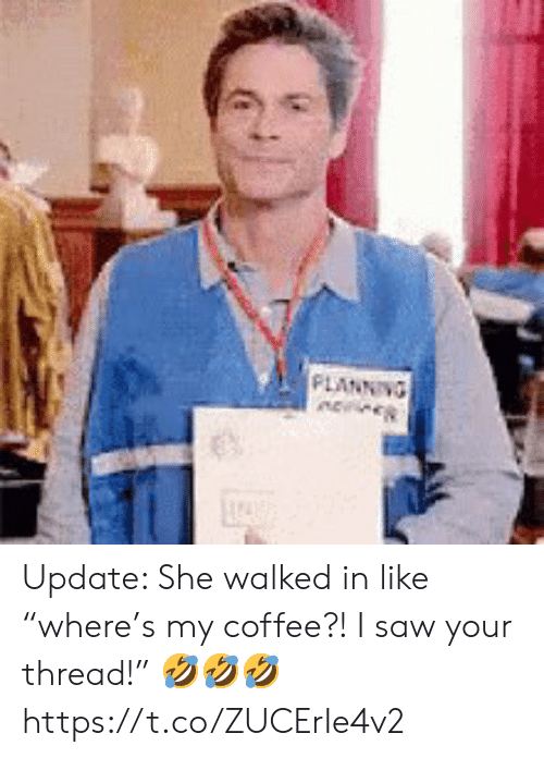 """In Like: FLANNING Update: She walked in like """"where's my coffee?! I saw your thread!"""" 🤣🤣🤣 https://t.co/ZUCErIe4v2"""