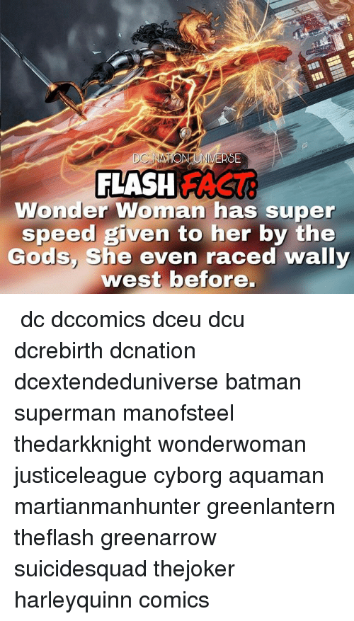 fas: FLASH FAS  Wonder Woman has super  speed given to her by the  Gods She even raced wally  west before. ☇☇ dc dccomics dceu dcu dcrebirth dcnation dcextendeduniverse batman superman manofsteel thedarkknight wonderwoman justiceleague cyborg aquaman martianmanhunter greenlantern theflash greenarrow suicidesquad thejoker harleyquinn comics