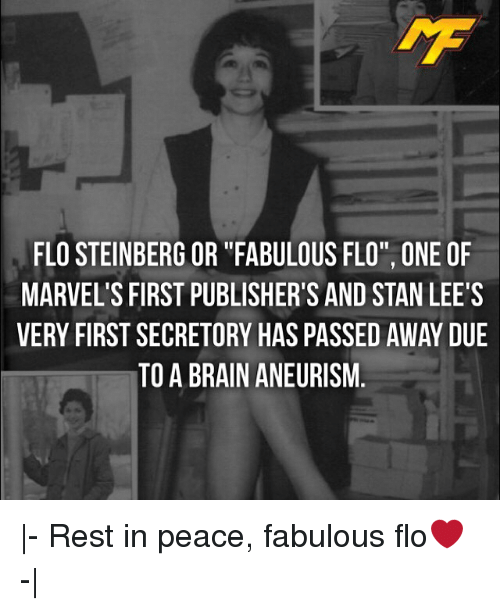 """Stanning: FLO STEINBERG OR """"FABULOUS FLO"""", ONE OF  MARVEL'S FIRST PUBLISHER'S AND STAN LEE'S  VERY FIRST SECRETORY HAS PASSED AWAY DUE  TO A BRAIN ANEURISM 