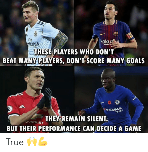 Remain Silent: Fly  irates  Raku  THESE PLAYERS WHO DON'T  BEAT MANY PLAYERS, DON'T SCORE MANY GOALS  YOKOHAMA  TYRES  THEY REMAIN SILENT  BUT THEIR PERFORMANCE CAN DECIDE A GAME  VROLET True 🙌💪