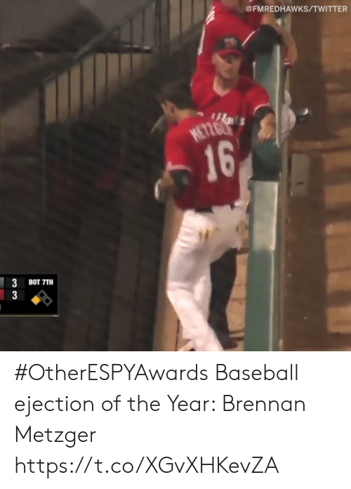 Baseball: @FMREDHAWKS/TWITTER  16  3 BOT TTH #OtherESPYAwards  Baseball ejection of the Year: Brennan Metzger https://t.co/XGvXHKevZA