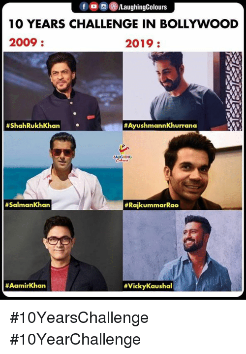 Bollywood, Indianpeoplefacebook, and 10 Years: fO/LaughingColours  10 YEARS CHALLENGE IN BOLLYWOOD  2009  2019:  #ShahRukhKhan  #AyushmannKhurrana  # SalmanKhan  #10YearsChallenge #10YearChallenge