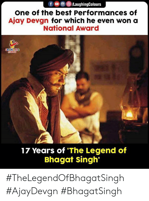 singh: fo LaughingColours  one of the best Performances of  Ajay Devgn for which he even won a  National Award  LAUGHING  17 Years of 'The Legend of  Bhagat singh #TheLegendOfBhagatSingh #AjayDevgn #BhagatSingh