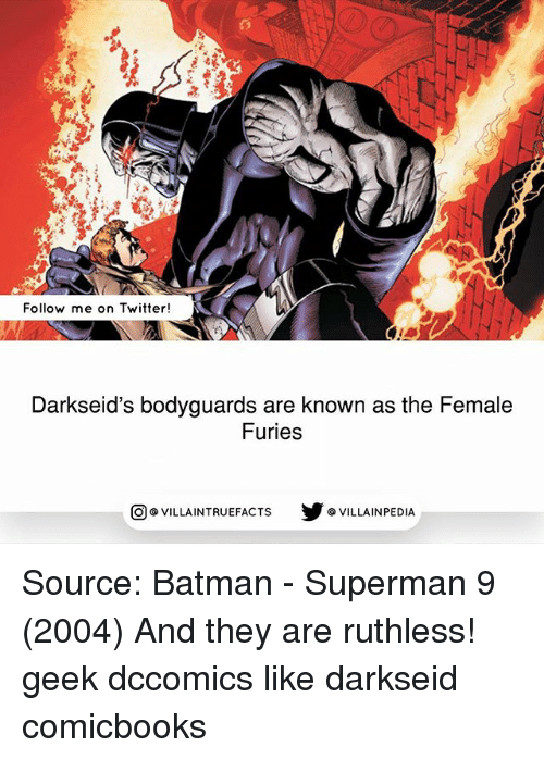Geeking: Follow me on Twitter!  Darkseid's bodyguards are known as the Female  Furies  步@VILLAINPE DIA  @VILLA INTRU EFACTS Source: Batman - Superman 9 (2004) And they are ruthless! geek dccomics like darkseid comicbooks