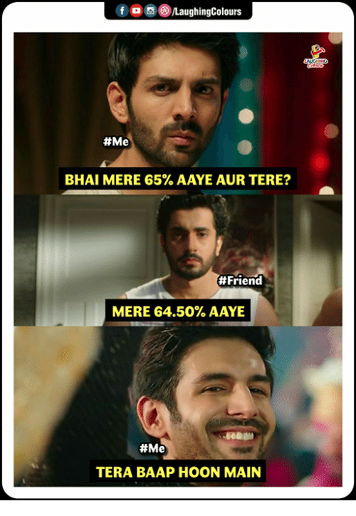 Tera, Indianpeoplefacebook, and Friend: fONaughingColours  BHAI MERE 65% AAYE AUR TERE?  #Friend  MERE 64.50% AAYE  #Me  TERA BAAP HOON MAIN