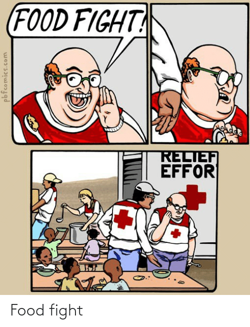 Food: (FOOD FIGHT  RELIEF  EFFOR  pbfcomics.com Food fight