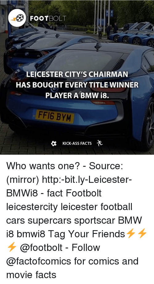 Kicking Ass: FOOT  BOLT  LEICESTER CITY'S CHAIRMAN  HAS BOUGHT EVERY TITLE WINNER  PLAYER A BMW i8.  FF16 BYM  a Kick-Ass FACTS Who wants one? - Source: (mirror) http:-bit.ly-Leicester-BMWi8 - fact Footbolt leicestercity leicester football cars supercars sportscar BMW i8 bmwi8 Tag Your Friends⚡️⚡️⚡️ @footbolt - Follow @factofcomics for comics and movie facts