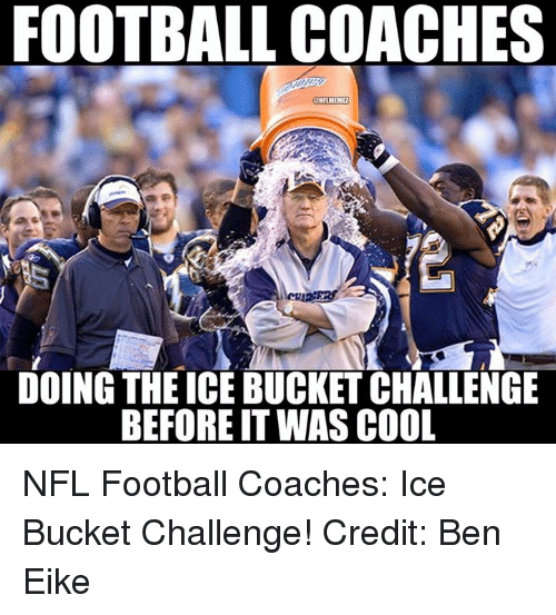 Nfl Football: FOOTBALL COACHES  DOING THEICE BUCKET CHALLENGE  BEFORE IT WAS COOL NFL Football Coaches: Ice Bucket Challenge! Credit: Ben Eike