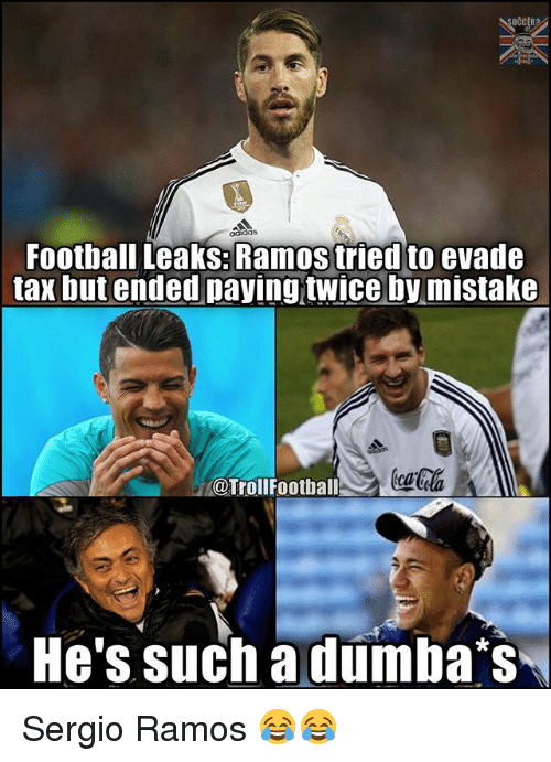 Football, Memes, and Troll: Football Leaks: Ramos tried to evade  tax but ended paying tWiceby mistake  @Troll Football  He's such a dumba s Sergio Ramos 😂😂