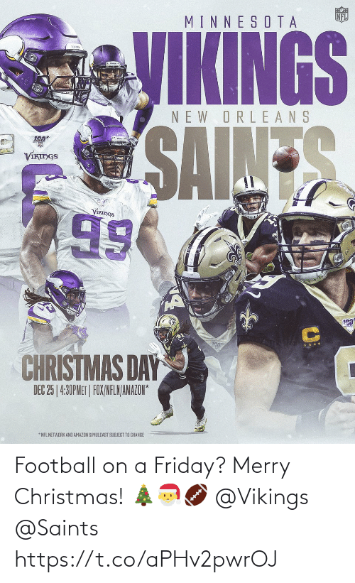 Football: Football on a Friday? Merry Christmas! 🎄🎅🏈 @Vikings @Saints https://t.co/aPHv2pwrOJ