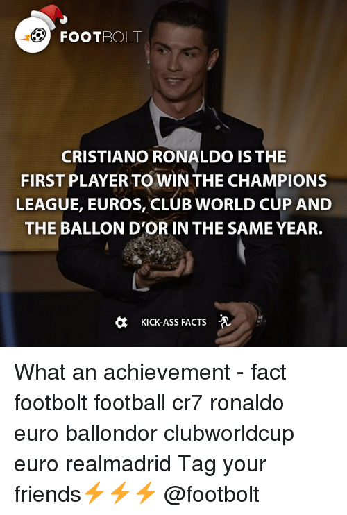 Kicking Ass: FoOTBOLT  CRISTIANO RONALDO IS THE  FIRST PLAYER TOWIN THE CHAMPIONS  LEAGUE, EUROS, CLUB WORLD CUP AND  THE BALLON D'OR IN THE SAME YEAR.  KICK-ASS FACTS What an achievement - fact footbolt football cr7 ronaldo euro ballondor clubworldcup euro realmadrid Tag your friends⚡️⚡️⚡️ @footbolt