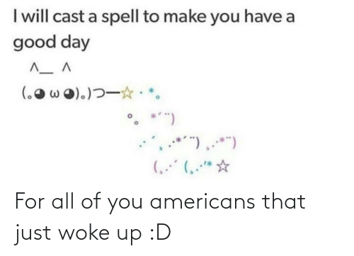 That Just: For all of you americans that just woke up :D
