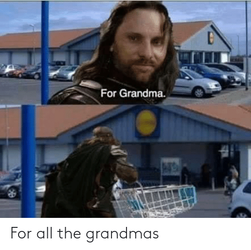For All: For all the grandmas