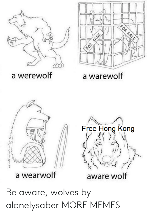 werewolf: FOR SALE  a warewolf  werewolf  Free Hong Kong  aware wolf  a wearwolf  FOR SALE Be aware, wolves by alonelysaber MORE MEMES