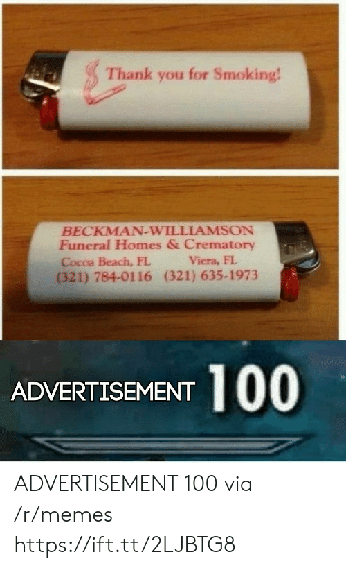 Memes, Smoking, and Thank You: for Smoking!  Thank  you  BECKMAN-WILLIAMSON  Funeral Homes & Crematory  Viera, FL  Cocoa Beach, FL  (321) 784-0116  (321) 635-1973  ADVERTISEMENT 00 ADVERTISEMENT 100 via /r/memes https://ift.tt/2LJBTG8