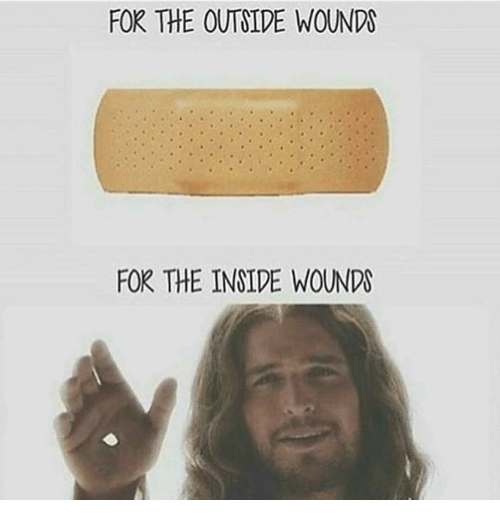 insideous: FOR THE OUTSIDE WOUNDS  FOR THE INSIDE WOUNDS