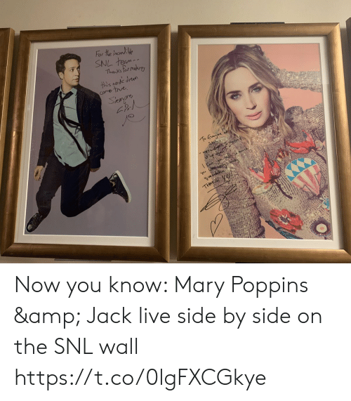 Memes, Snl, and Live: For the tnened le  SNL team--  Thanks for makury  this nerds drean  come the  Senpre  To Euge  ife  to S mch  Yau Wa  THASUYOU Now you know: Mary Poppins & Jack live side by side on the SNL wall https://t.co/0lgFXCGkye