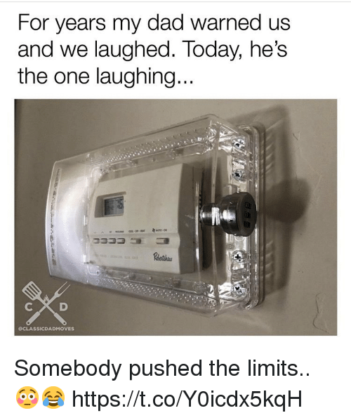 Hes The One: For years my dad warned us  and we laughed. Today, he's  the one laughing  OCLASSICDADMOVES Somebody pushed the limits.. 😳😂 https://t.co/Y0icdx5kqH