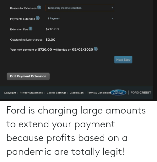 Ford: Ford is charging large amounts to extend your payment because profits based on a pandemic are totally legit!