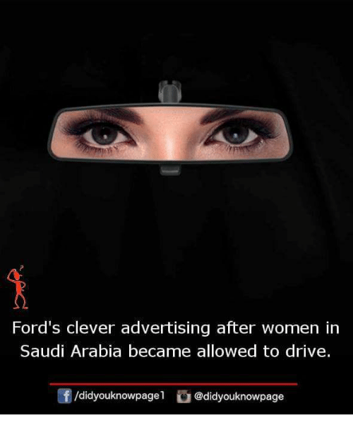 Fords: Ford's clever advertising after women in  Saudi Arabia became allowed to drive.  団/d.dyouknowpage1 @didyouknowpage
