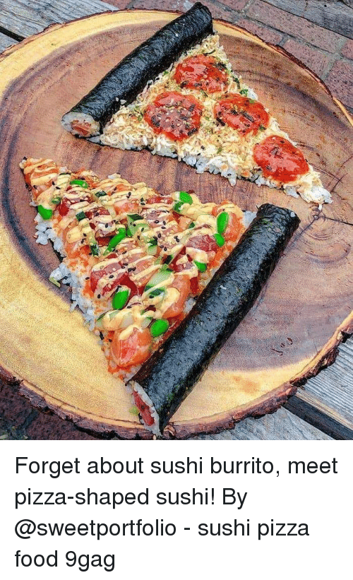 9gag, Food, and Memes: Forget about sushi burrito, meet pizza-shaped sushi! By @sweetportfolio - sushi pizza food 9gag