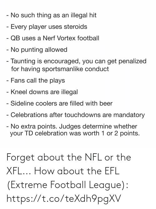 extreme: Forget about the NFL or the XFL...  How about the EFL (Extreme Football League): https://t.co/teXdh9pgXV
