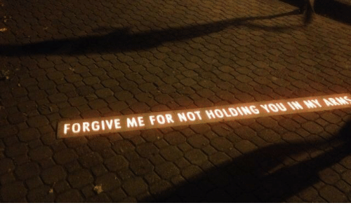 forgive me: FORGIVE ME FOR NOT HOLDING YOU IN MY ARMS