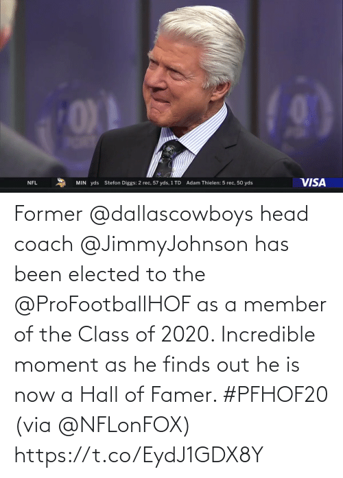 coach: Former @dallascowboys head coach @JimmyJohnson has been elected to the @ProFootballHOF as a member of the Class of 2020.   Incredible moment as he finds out he is now a Hall of Famer. #PFHOF20 (via @NFLonFOX) https://t.co/EydJ1GDX8Y